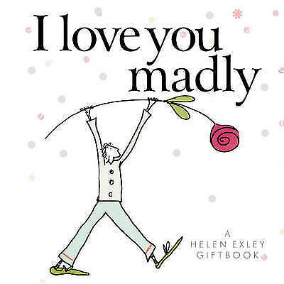 I love you madly (Helen Exley Giftbooks),Various,New Book mon0000117728