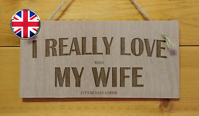 LOVE MY WIFE Funny Wooden Alcohol Hanging Plaque Drink Bar Gift Sign Man Cave