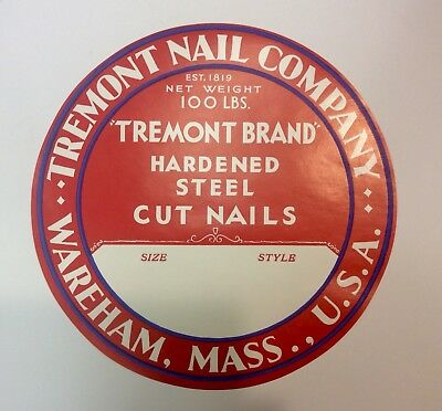 Vtg TREMONT NAIL COMPANY BARREL LABEL - WAREHAM,MA Steel Cut Nails advertising