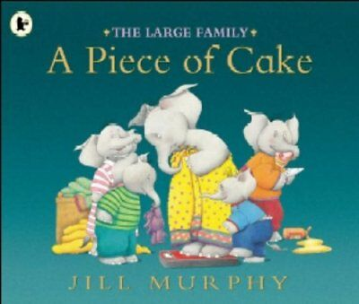 The Large Family - A Piece of Cake By Jill Murphy