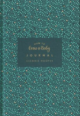 How To Grow A Baby Journal by Clemmie Hooper (NEW Hardback)