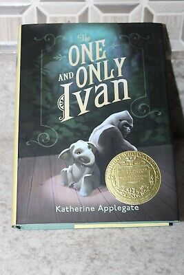 The One and Only Ivan by Katherine Applegate 1st 2012 NEWBERY Medal