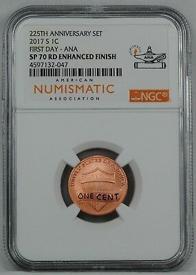 2017-S 225th Ann. NGC SP70 RD Enhanced Finish Penny First Day - ANA