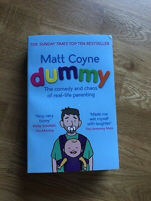 Dummy: The Comedy and Chaos of Real-Life Parenting by Matt Coyne (Paperback,...