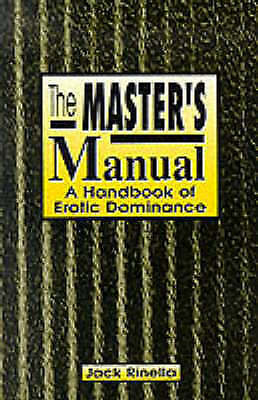 Master'S Manual, The: Handbook of Erotic Dominance,Jack Rinella,New Book mon0000