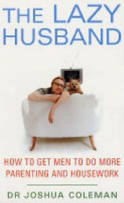 The Lazy MARIDO _ How To Get MEN para hacer More Parenting & Limpieza _ Dr.