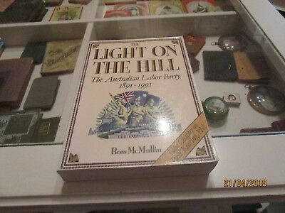 The Light On The Hill. The Australian Labor Party 1891-1991. 2Nd Edition Keating