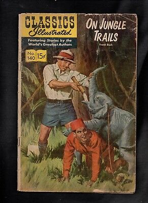 Classics Illustrated #140 Poor   Hrn167 (On Jungle Trails) Frank Buck