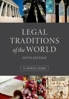 Legal Traditions of the World ~ H. Patrick Glenn ~  9780199669837