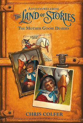 Adventures from the Land of Stories: The Mother Goose Diaries Colfer, Chris  Goo