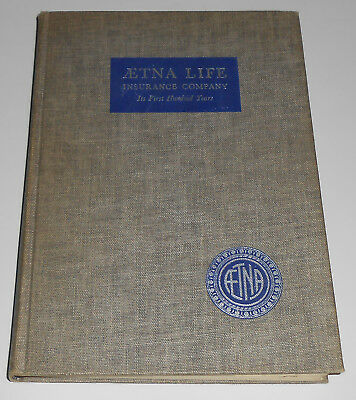 1956 - Aetna Life Insurance Company The First Hundred Years History Book HB