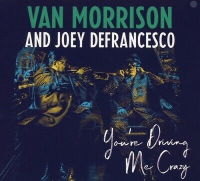 Van Morrison And Joey DeFrancesco - Youre Driving Me Crazy CD Legacy NEW