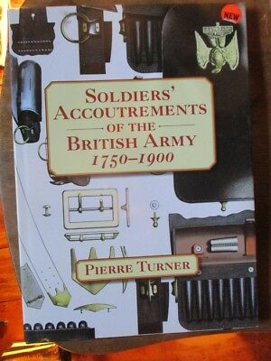 SOLDIERS ACCOUTREMENTS OF THE BRITISH ARMY 1750 - 1900 by Turner