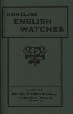 High-Class English Watches By Nicole, Nielsen & Co., Ltd- Reprint Catalog