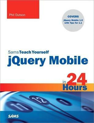 Sams Teach Yourself JQuery Mobile in 24 Hours Phillip Dutson
