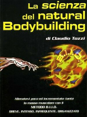 La Scienza Del Natural Bodybuilding Di Claudio Tozzi  ( Ebook Pdf )