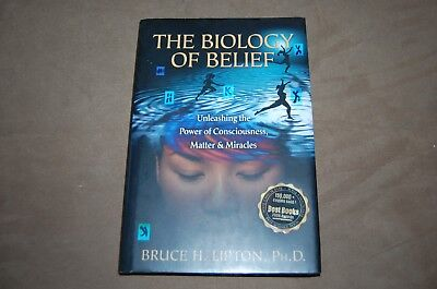 The Biology of Belief-Unleashing the Power of Consciousness, Matter & Miracles