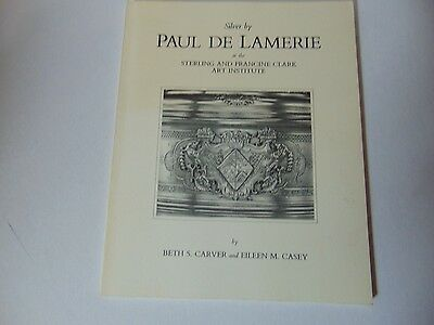 Paul de Lamerie: Antique English Silver - 1978 # 13 Clark Institute Catalog