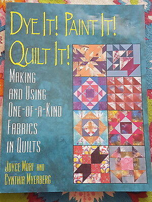 Dye It Paint It Quilt It ~ NEW ~ Huge Quilting Sale ~ See my other listings !