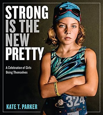 Strong Is the New Pretty -Paperback, Photography