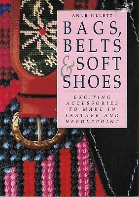 BAGS.BELTS.& SOFT SHOES in leather & needlepoint..96 pages.....Anne Jillett