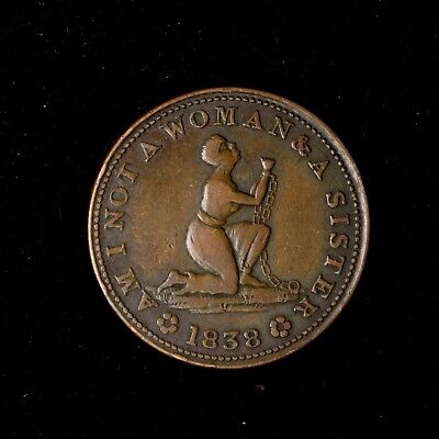 1838 United States Hard Times Anti Slavery Token *am I Not A Woman And A Sister*