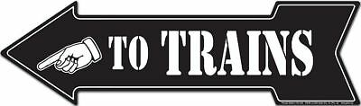 TO TRAINS - on the LEFT metal ARROW sign for model train railroad collector