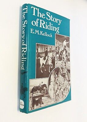 Story of Riding by E.M. Kellock (1974) Equestrian Horses Saddle