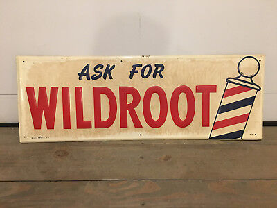 Vintage Embossed Ask For Wildroot Sign W49 Siller-Batavia NY