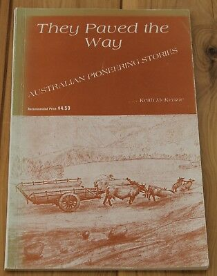 They Paved The Way-by Keith McKenzie-Australian Pioneering Stories
