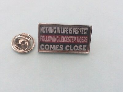 Leicester Tigers Nothing In Life Is Perfect Badge
