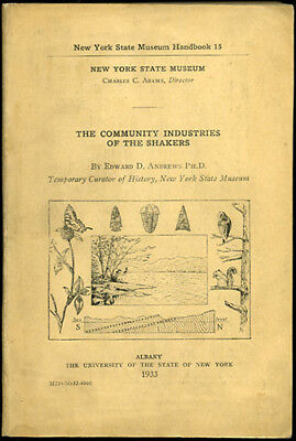 Andrews, Edward D. The Community Industries of the Shakers. 1933. (1932).