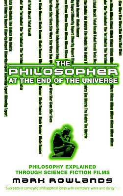 Mark Rowlands - The Philosopher At The End Of The Universe (Paperback)