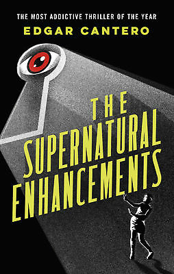 Edgar Cantero - The Supernatural Enhancements (Paperback) 9780091956479