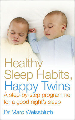 Marc Weissbluth - Healthy Sleep Habits, Happy Twins (Paperback) 9780091935207