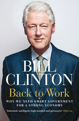 Bill Clinton - Back to Work (Paperback) 9780099574385