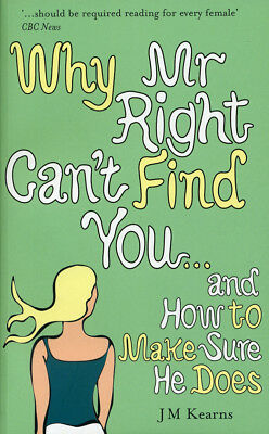 J M Kearns - Why Mr Right Can't Find You... (Paperback) 9780091917098
