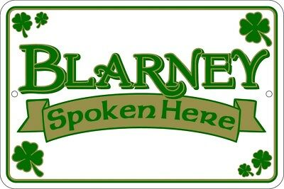 BLARNEY SPOKEN HERE irish sign .  8x12 metal sign
