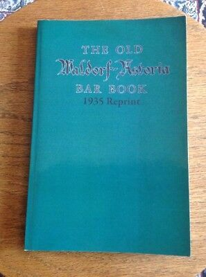 1935 OLD WALDORF ASTORIA BAR BOOK   2008 Bootleg By Ross Bolton 2012 Lex Ky Ed.