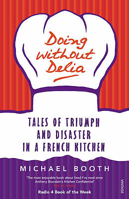 Michael Booth - Doing without Delia (Paperback) 9780099494232