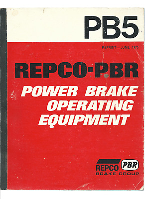 PB5 REPCO-PBR POWER BRAKE OPERATING EQUIPMENT REPRINT june 1975