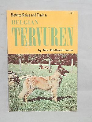 How to raise and train a Belgian Tervuren by Edeltraud Laurin 1965