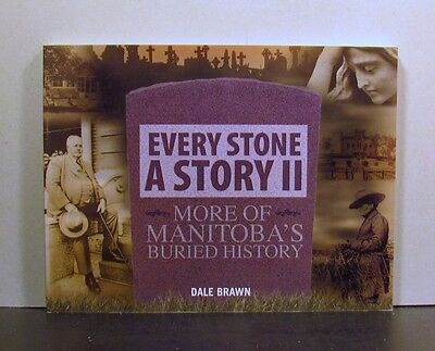 Every Stone a Story II, More of Manitoba's Buried History