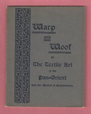 Warp & Woof or The Textile Art of the Pan-Orient & Method of Preservation Book