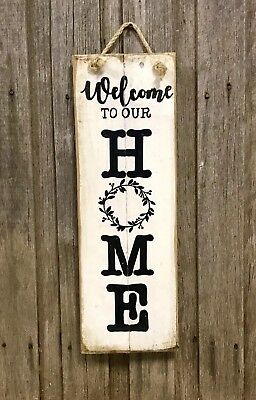 WELCOME TO OUR HOME H60 x W20cm- Rustic Vintage Style Timber Sign