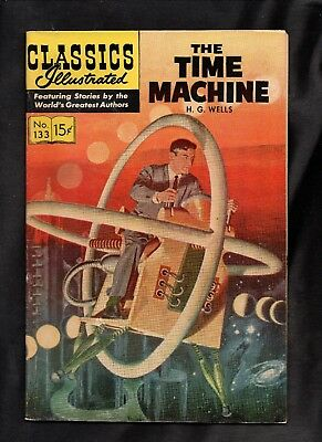 Classics Illustrated #133 Vg+   Hrn152 (The Time Machine) H G Wells