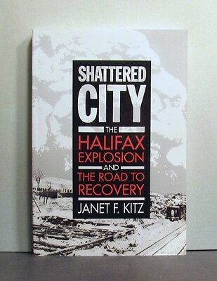 Shattered City, Halifax Explosion, and Road to Recovery