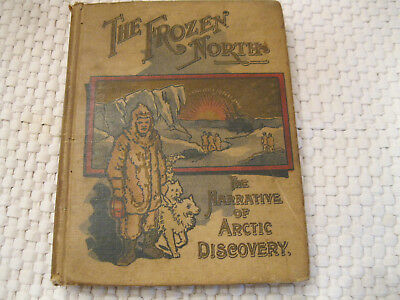 The Frozen North by M. Douglas North Pole Expeditions Hard Cover