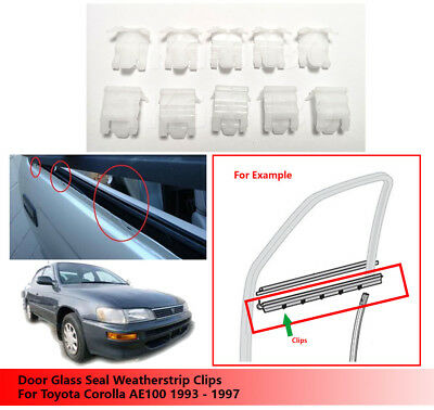 10X Door Glass Seal Weatherstrip Clips For Toyota Corolla AE100 AE 100 1993-1997