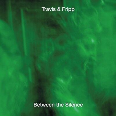 Travis & Fripp - Between the Silence - New 3CD Album  - Pre Order - 6th July